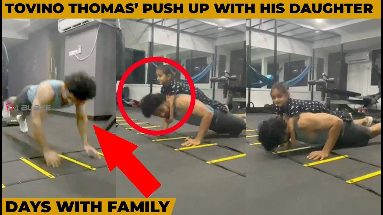 Tovino Thomas' push up video with daughter went viral on social media!